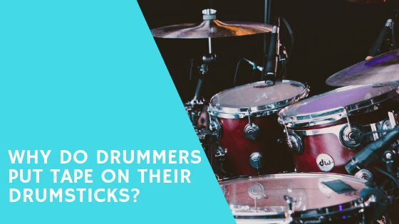 Why do drummers put tape on their drumsticks