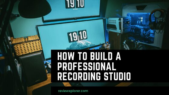 How to Build A Professional Recording Studio