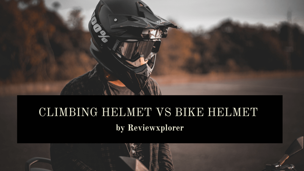 Climbing Helmet vs Bike Helmet